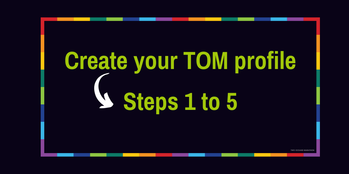 Create your TOM runner profile: Steps 1 to 5